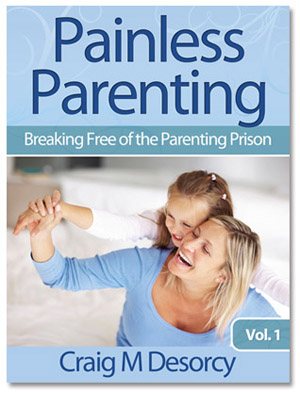 painless parenting by Craig Desorcy